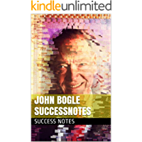 John Bogle SUCCESSNotes: The Intelligent Investor, The Little Book of Common Sense Investing, And A Random Walk Down Wall Street