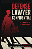 Defense Lawyer Confidential