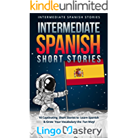 Intermediate Spanish Short Stories: 10 Captivating Short Stories to Learn Spanish & Grow Your Vocabulary the Fun Way… book cover