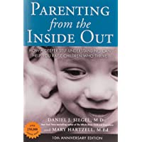 Parenting from the Inside Out: How a Deeper Self-Understanding Can Help You Raise Children Who Thrive: 10th Anniversary…
