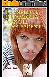 I CONFLITTI IN FAMIGLIA CON GLI ADOLESCENTI