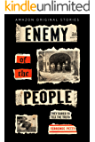 Enemy of the People: The Untold Story of the Journalists Who Opposed Hitler