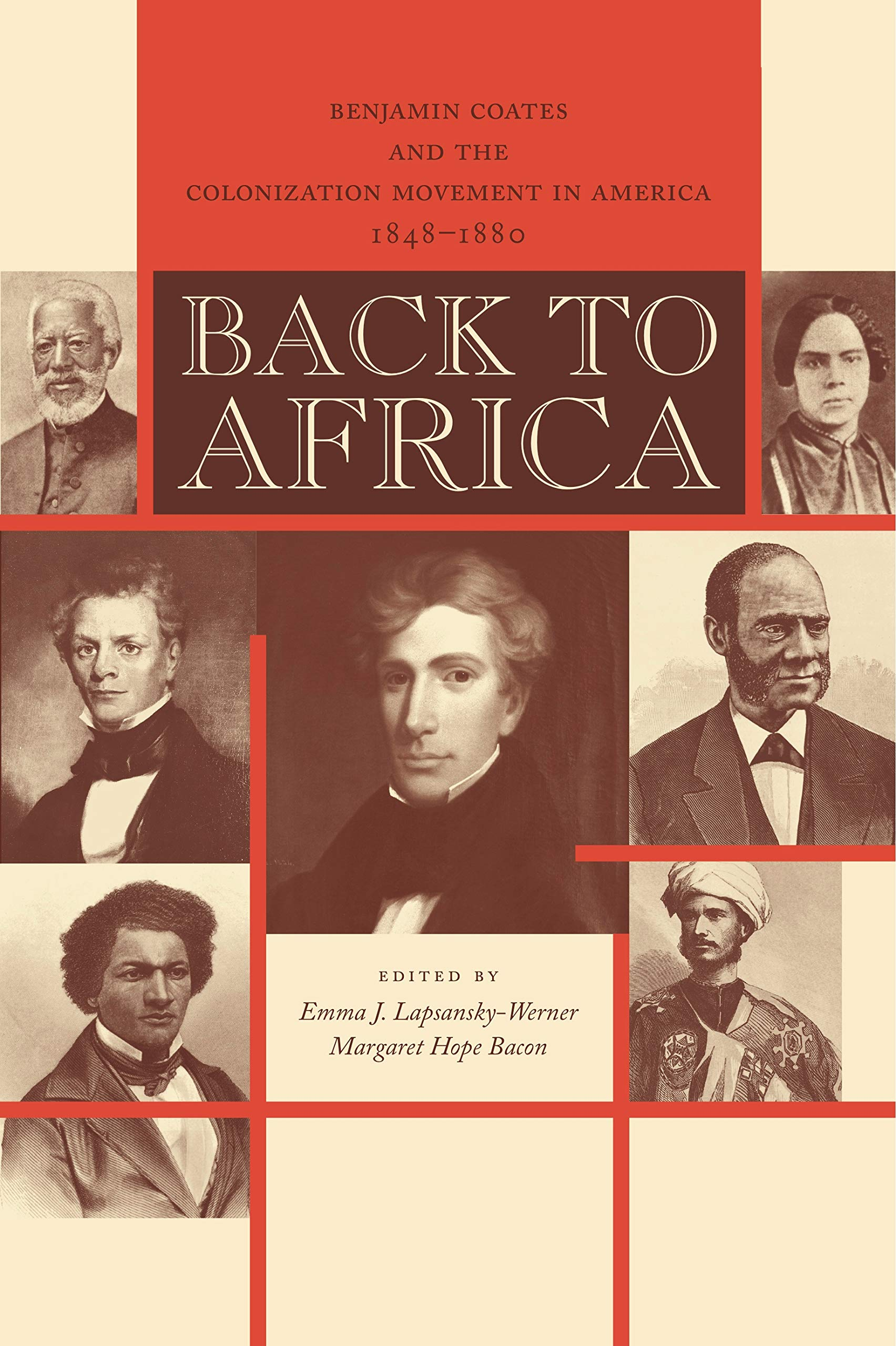Back To Africa: Benjamin Coates And The Colonization Movement In America 1848-1880