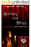 Battles and Bliss: (Lost Reflections - Part 3) (ALMOST HUMAN - The First Series Book 6)
