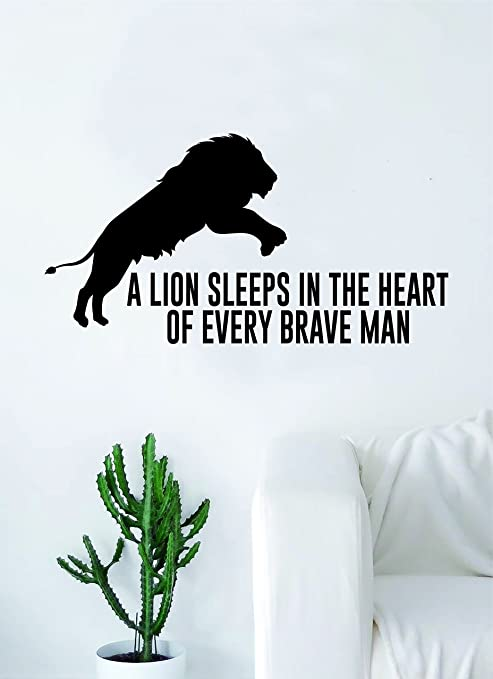 Amazoncom A Lion Sleeps In The Heart Of Every Brave Man Quote Wall