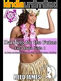 Dancing for the Futas (Futa Hula Girls 1): (A Futa-on-Female, Futa-on-Futa, Exhibitionism, Erotica)