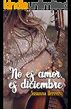 No es amor, es diciembre
