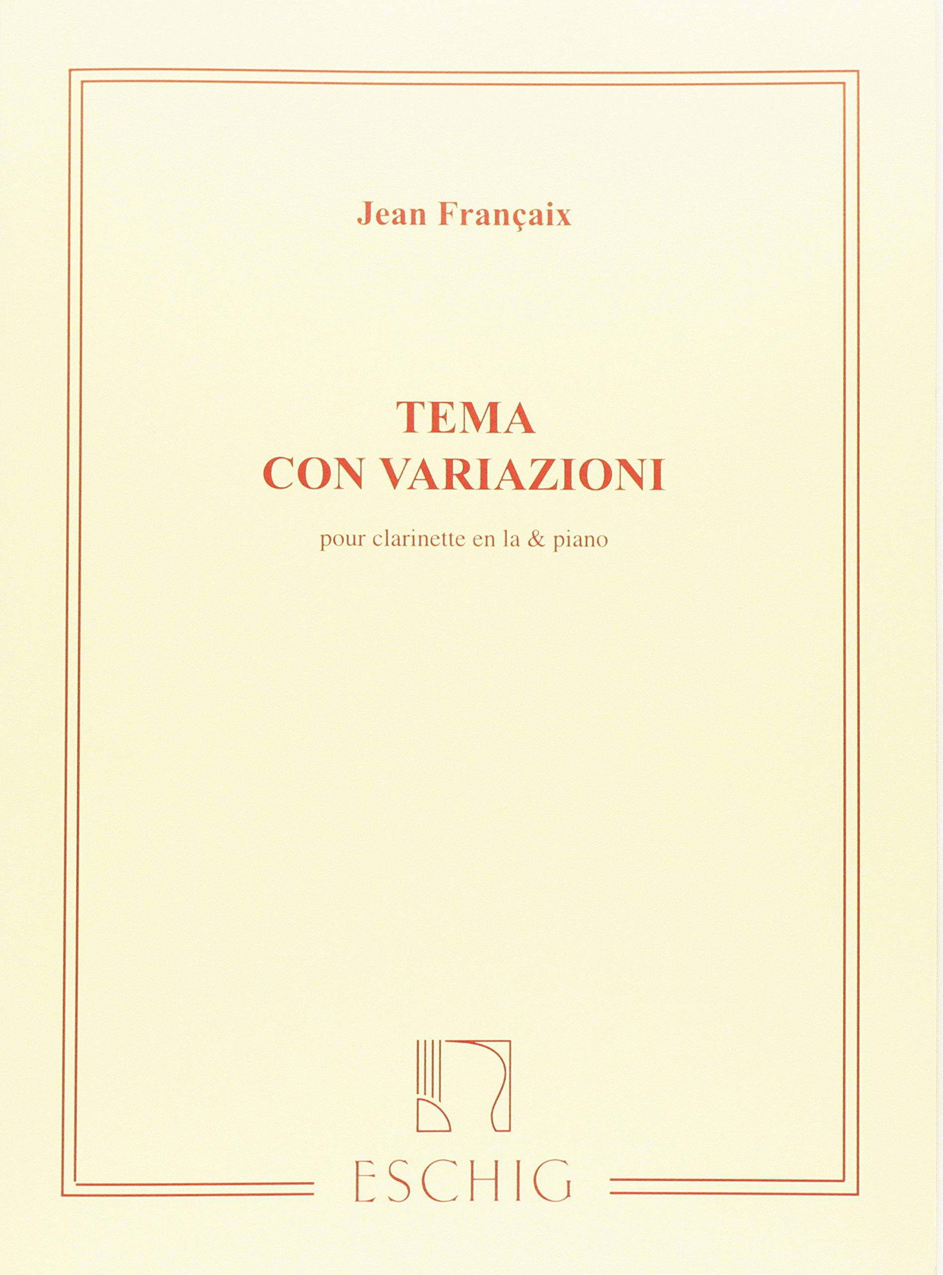 Tema Con Variazioni pour clarinette en La et Piano (Tedesco) Spartito musicale – 1 gen 2001 J. Francaix Max Eschig 0045034990 ME8141