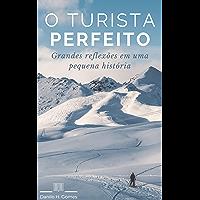 O Turista Perfeito: Grandes reflexões em uma pequena história