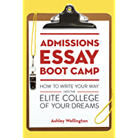 Admissions Essay Boot Camp: How to Write Your Way into the Elite College of Your Dreams (English Edition)