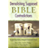 Demolishing Supposed Bible Contradictions Volume 2 (Demolishing Contradictions)