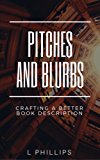 Pitches and Blurbs: Crafting a better book description (English Edition)