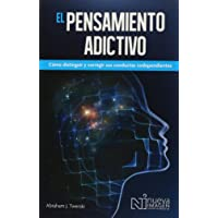 Spanish Addictive Thinking: El Pensamiento Adictivio