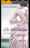 La decisión de una dama (Spanish Edition)