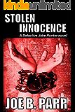 Stolen Innocence (Detective Jake Hunter Book 2)