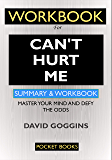 WORKBOOK For Can't Hurt Me: Master Your Mind and Defy the Odds