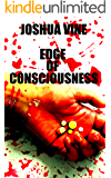 Edge of Consciousness