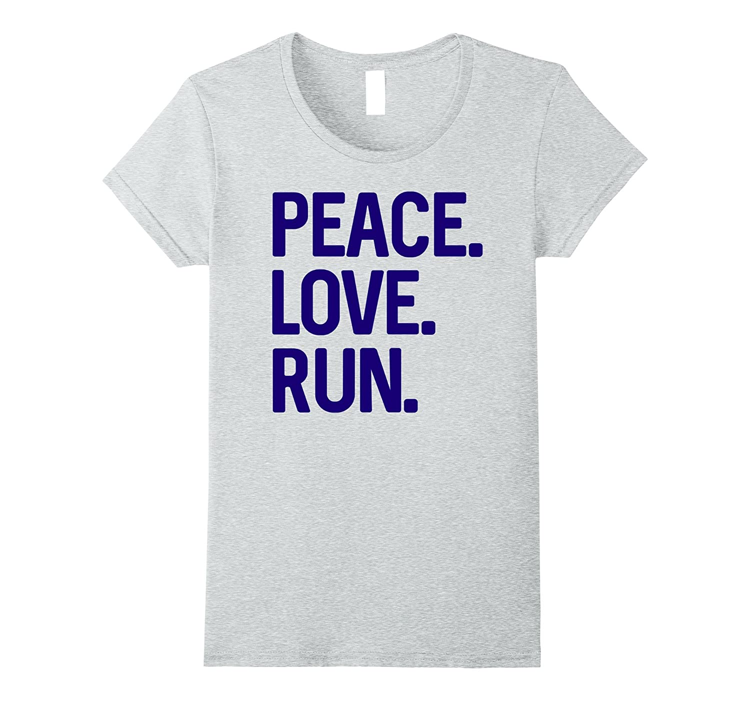 Peace Love Run Funny Jog Great Cardio T Shirt for Runners