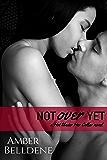 Not Over Yet (Hot Under Her Collar Book 2)