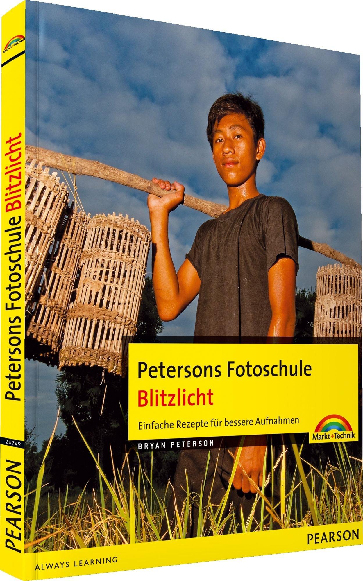 Petersons Fotoschule: Blitzlicht - Einfache Rezepte für bessere Aufnahmen (Digital fotografieren)