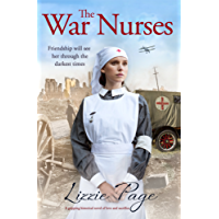 The War Nurses: A gripping historical novel of love and sacrifice (The War Nurses Series)