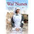 The War Nurses: A gripping historical novel of love and sacrifice (The War Nurses Series Book 1)
