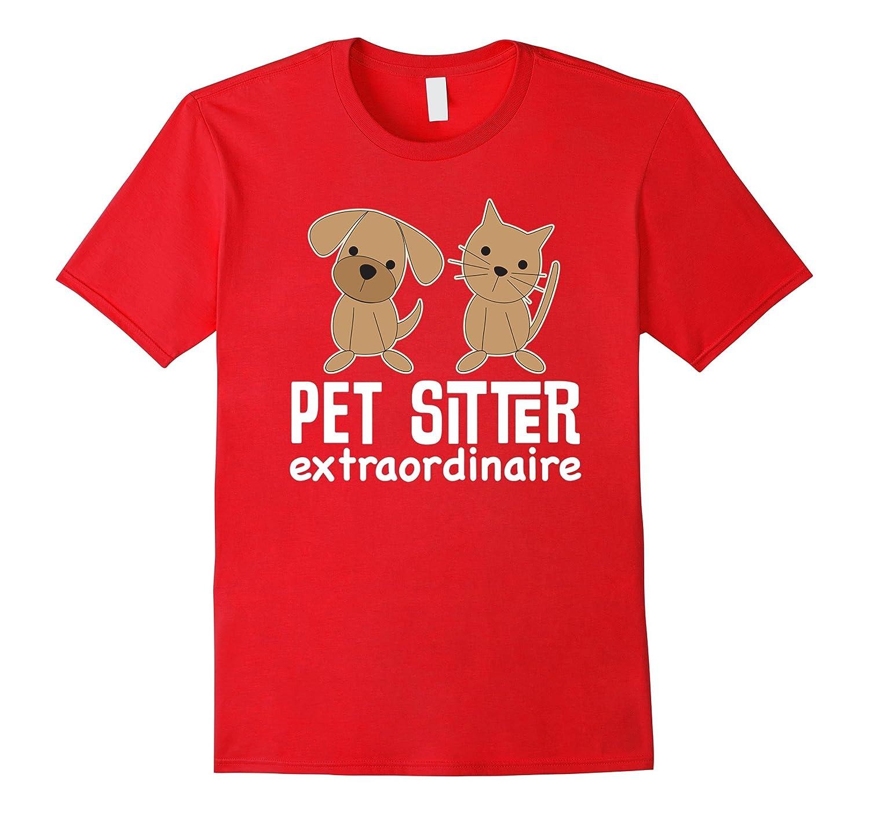 Pet Sitter Extraordinaire T-shirt Dog Cat Care Job Tee-TD