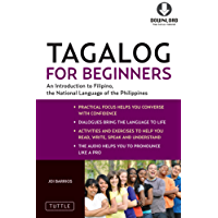 Tagalog for Beginners: An Introduction to Filipino, the National Language of the Philippines (Downloadable MP3 Audio Included)