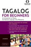 Tagalog for Beginners: An Introduction to Filipino, the National Language of the Philippines (Downloadable MP3 Audio…