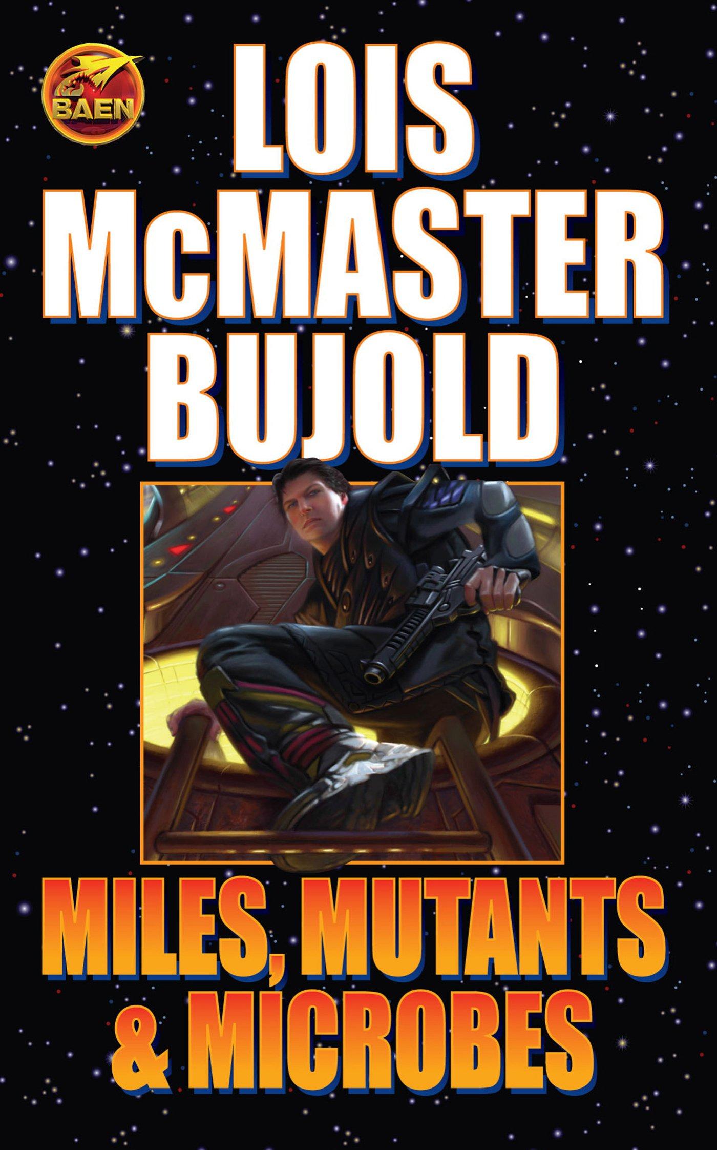 Miles Mutants & Microbes (Vorkosigan Saga): Amazon.co.uk: Lois McMaster  Bujold: 9781416556008: Books