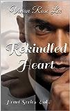 Rekindled Heart (Heart Series Book 8)