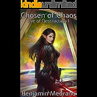 Chosen of Chaos (Eve of Destruction Book 1)