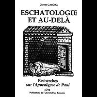 Eschatologie et au-delà: Recherches sur l'Apocalypse de Paul (Hors collection)