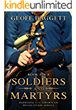 Soldiers and Martyrs (Patriots of the American Revolution Series Book 4)
