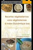 Recettes vegetariennes voire vegetaliennes a IG bas
