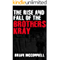 The Rise and Fall of the Brothers Kray