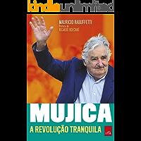 Mujica  A revolução tranquila