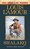 Shalako (Louis L'Amour's Lost Treasures): A Novel