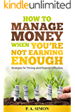 How to Manage Money When You're Not Earning Enough: Strategies for Thriving amid financial Difficulties