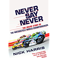 Never Say Never: The Inside Story of the Motorcycle World Championships