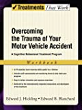 Overcoming the Trauma of Your Motor Vehicle Accident (Treatments That Work)