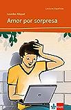Amor por sorpresa: Spanische Lektüre für das 2. Lernjahr (Niveau A2) (Lecturas españolas) (Spanish Edition)