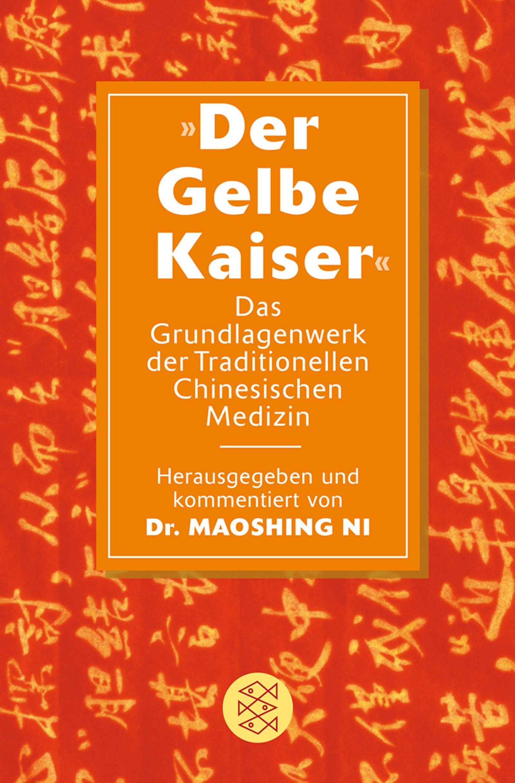 »Der Gelbe Kaiser«: Das Grundlagenwerk der Traditionellen Chinesischen Medizin