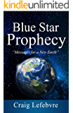 Blue Star Prophecy: Messages for a New Earth