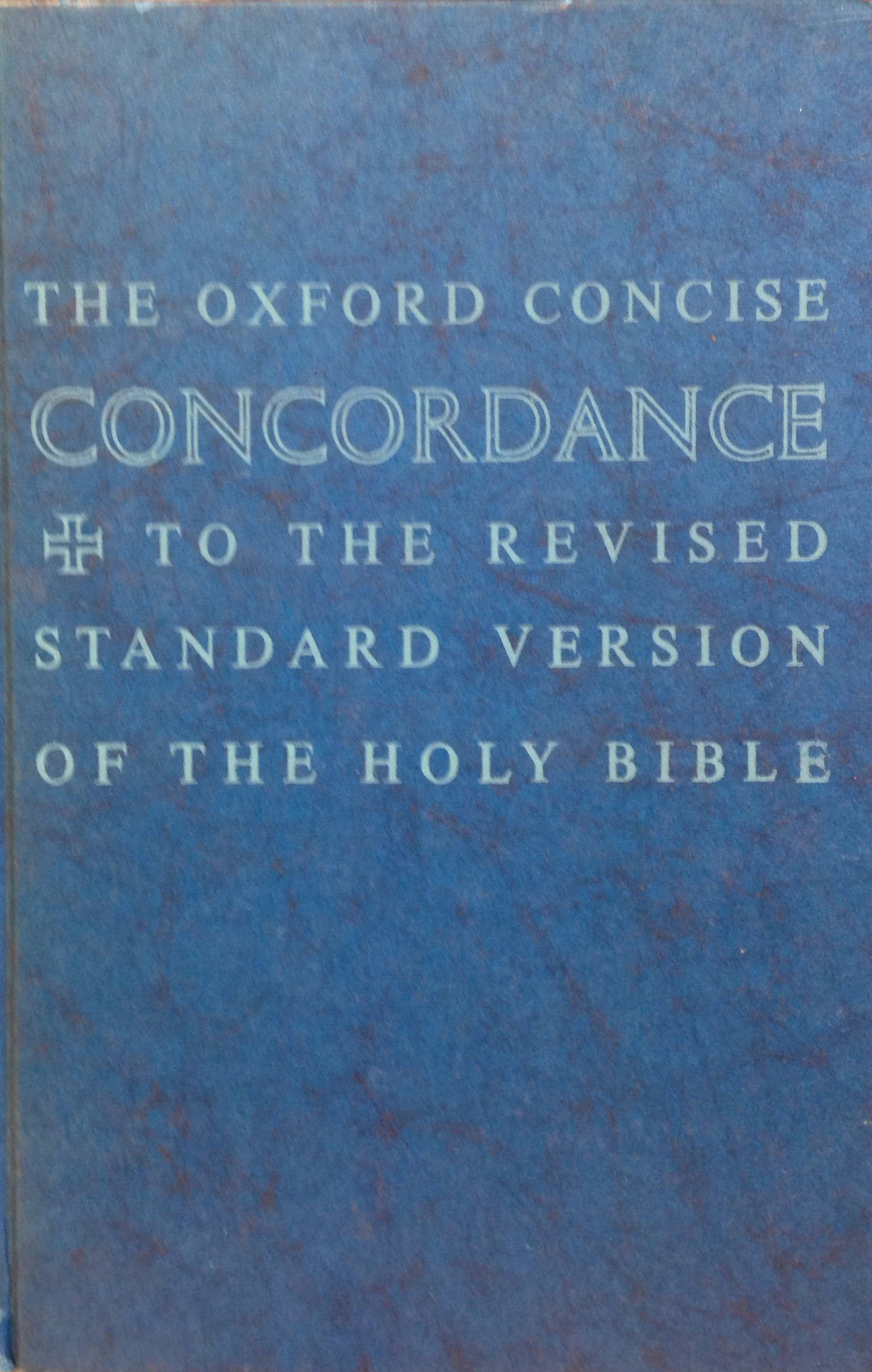 Oxford Concise Concordance to the Revised Standard Version of the Holy Bible / Compiled by Bruce M. Metzger and Isobel Metzger, Metzger, Bruce Manning. Metzger, Isobel (Eds. )