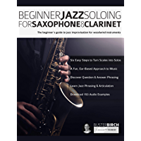 Beginner Jazz Soloing for Saxophone & Clarinet: The beginner's guide to jazz improvisation for woodwind instruments… book cover