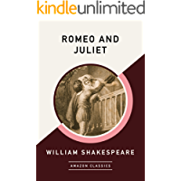 Romeo and Juliet (AmazonClassics Edition) (English Edition)