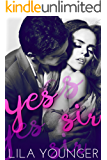 Yes Sir (A Dirty Boss Romance)