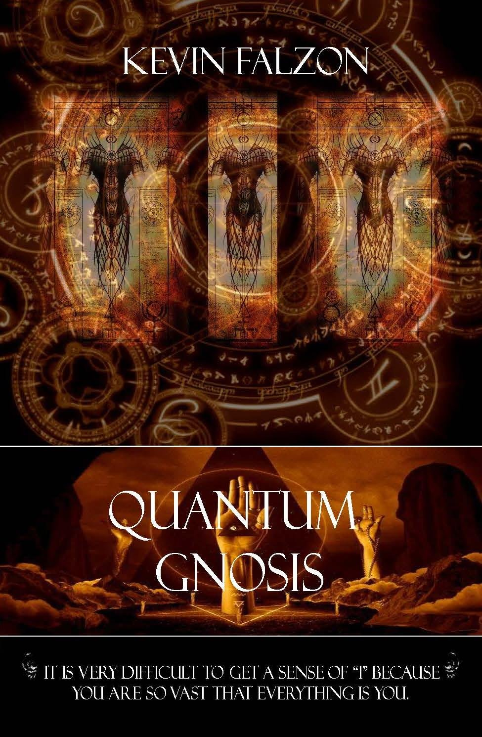 Quantum Gnosis  It Is Very Difficult To Get A Sense Of I Because You Are So Vast That Everything Is You.  The Arcana Trilogy Book 3   English Edition