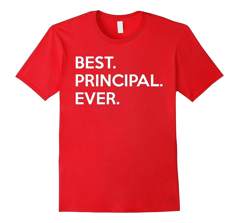 Best Principal Ever Administrator Boss School T-shirt Cool T-Art